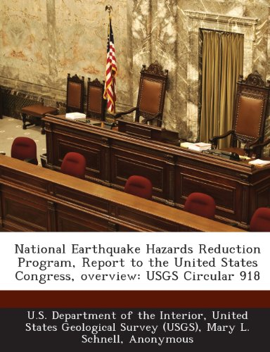 National Earthquake Hazards Reduction Program, Report to the United States Congress, Overview: Usgs Circular 918 -