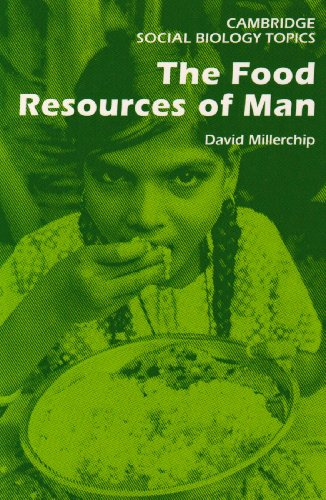 The Food Resources of Man (Cambridge Social Biology Topics)