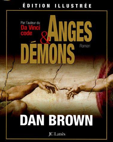 Anges et Démons : Edition illustrée par Dan Brown