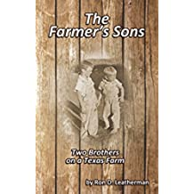 The Farmer's Sons: Two Brothers on a Texas Farm (The Farmers Children Book 2) (English Edition)