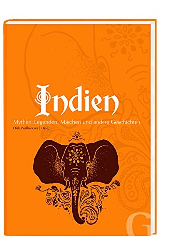 Indien: Mythen, Märchen und andere Geschichten  (Edition SOS-Kinderdörfer - Geschichten aus aller Welt)