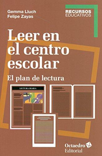 Leer En El Centro Escolar (Recursos) por Felipe Zayas Hernando