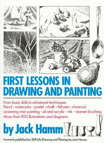 First Lessons in Drawing and Painting por Jack Hamm