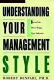 Understanding Your Management Style: Beyond the Meyers-Briggs Type Indicators
