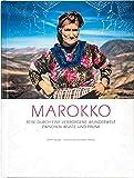 MAROKKO: Reise durch eine verborgene Wunderwelt zwischen W?ste und Prunk