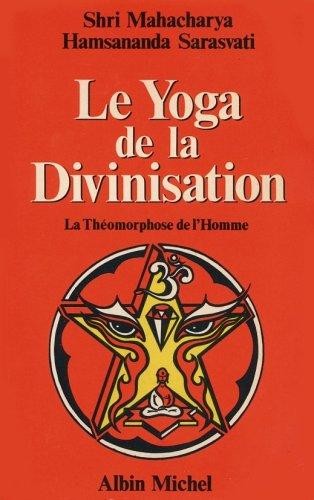 Le Yoga de la divinisation : La théomorphose de l'homme