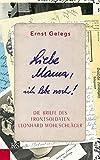 Liebe Mama, ich lebe noch!: Die Briefe des Frontsoldaten Leonhard Wohlschläger