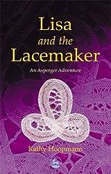 Lisa and the Lacemaker: An Asperger Adventure (Asperger Adventures)