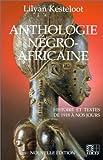 Image de Anthologie négro-africaine: Panorama critique des prosateurs, poètes et dramaturges noirs du XXe siècle