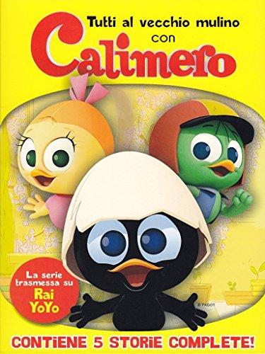 Calimero - Tutti al vecchio mulino con CalimeroVolume08