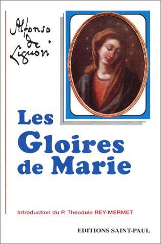 Oeuvres spirituelles de saint Alphonse de Liguori : Les Gloires de Marie