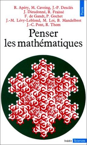PENSER LES MATHEMATHIQUES. Sminaire de philosophie et mathmatiques de l'Ecole normale suprieure