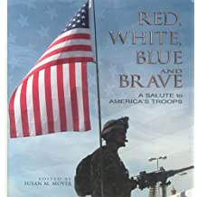 Red, White, Blue and Brave: A Salute to America's Troops