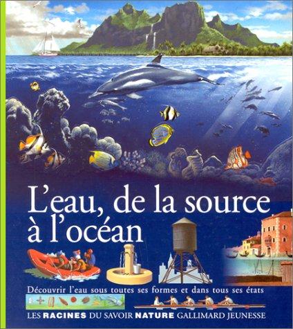 L'Eau, de la source à l'océan