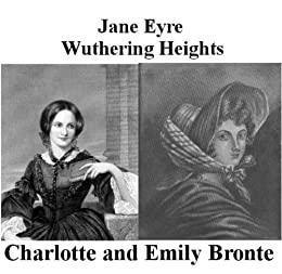 Jane Eyre and Wuthering Heights (English Edition) von [Bronte, Charlotte, Emily Bronte]
