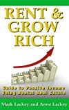 Rent & Grow Rich: Guide to Passive Income Using Rental Real Estate