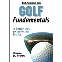 Golf Fundamentals (Sports Fundamentals Series) by Human Kinetics, St. Pierre, Denise (2004) Paperback