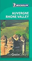 Michelin Green Guide Auvergne Rhone Valley (Michelin Green Guides)