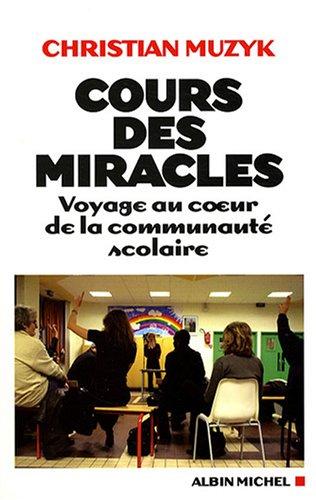 Cours des miracles : Voyage au coeur de la communauté scolaire par Christian Muzyk