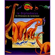 LE DIPLODOCUS. Un dinosaure du Jurassique