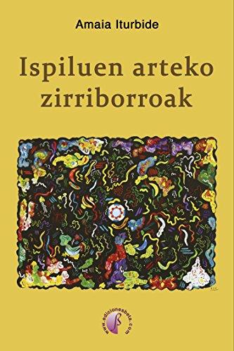 Ispiluen arteko zirriborroak (Nobela) (Basque Edition)