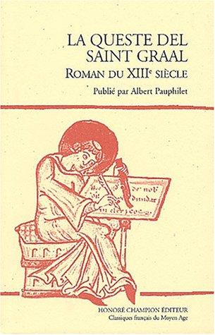 La Queste del Saint-Graal. Roman du XIIIe siècle publié par Albert Pauphilet