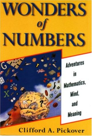 Wonders of Numbers: Adventures in Mathematics, Mind and Meaning
