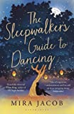 Front cover for the book The Sleepwalker's Guide to Dancing by Mira Jacob