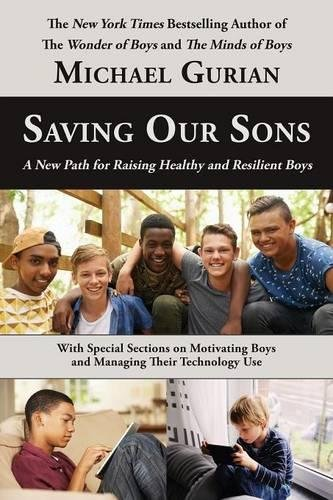Saving Our Sons: A New Path for Raising Healthy and Resilient Boys por Michael Gurian