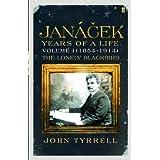 Janacek: Years of a Life Volume 1 (1854-1914): The Lonely Blackbird (English Edition)