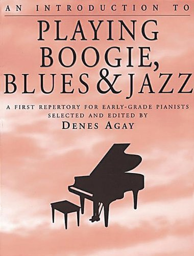 An Introduction to Playing Boogie, Blues and Jazz