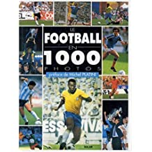 Le football en 1000 photos