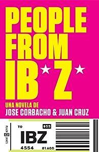 People from Ibiza: Una novela de Jose Corbacho y Juan Cruz par Jose Corbacho