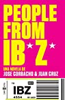 People from Ibiza: Una novela de Jose Corbacho y Juan Cruz par Cruz