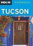 Moon Tucson (Second Edition) (Moon Handbooks)