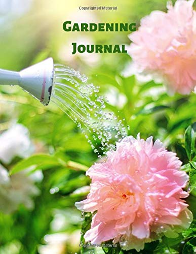 Gardening Journal: Garden Log Book to record each plant in your garden and the care it requires. With space for plans, designs, pictures etc. 8.5