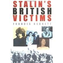 Stalin's British Victims by Francis Beckett (2004-06-17)