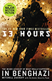 13 Hours: The explosive true story of how six men fought a terror attack and repelled enemy forces