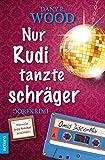 Nur Rudi tanzte schräger: Dorfkrimi (Familie Jupp Backes ermittelt 3)