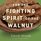 For the Fighting Spirit of the Walnut (New Directions Paperbook) by Takashi Hiraide (2008-07-28)
