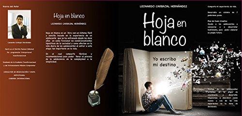 Hoja en Blanco: Yo escribo mi destino por Leonardo Carbajal Hernandez