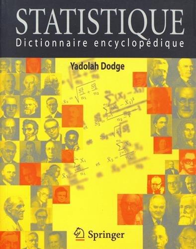 Statistique : dictionnaire encyclopédique / Yadolah Dodge.- Paris ; Berlin ; New York : Springer , DL 2007, cop. 2007 (53-Bonchamp-lès-Laval : Barnéoud)
