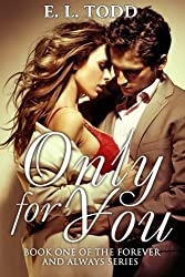 Only For You (Forever and Always) by E. L. Todd (2013-10-14)