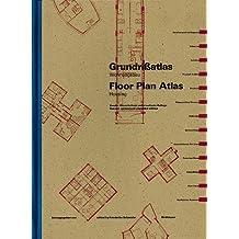Floor Plan Atlas = Grundrissatlas: Housing = Wohnungsbau