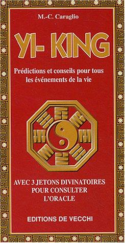 Yi-King : Avec 3 jetons divinatoires pour consulter l'oracle par M-C Caraglio