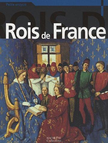 Les Rois de France par Sylvie Albou-Tabart, Daniel Bernard, Serge Cosseron, David Gaussen, Collectif