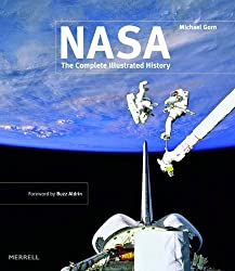 NASA: The Complete Illustrated History by Michael H. Gorn (2005-09-01)