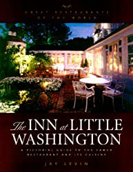 The Inn at Little Washington: A Pictorial Guide to the Famed Restaurant and Its Cuisine (Great Restaurants of the World)