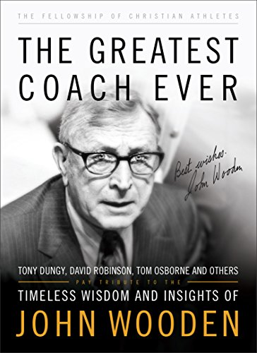The Greatest Coach Ever (The Heart of a Coach Series): Timeless Wisdom and Insights of John Wooden (English Edition)