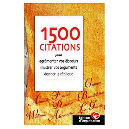 1500 citations pour agrémenter vos discours